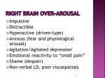 right brain over arousal