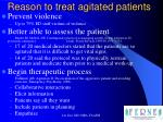 reason to treat agitated patients