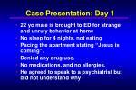 case presentation day 1