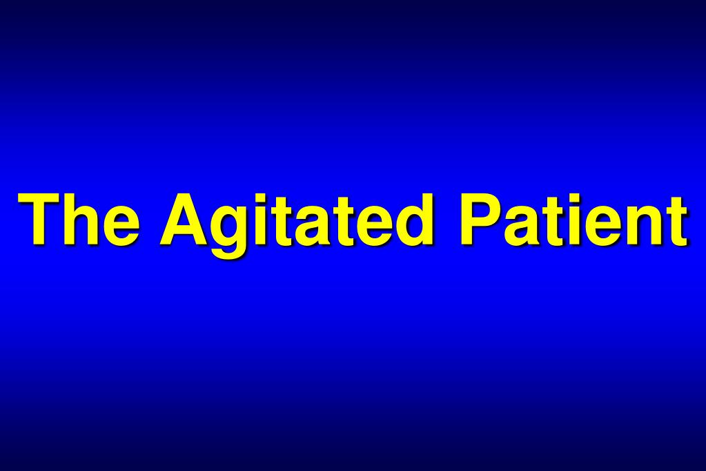 the agitated patient l.