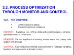3 2 process optimization through monitor and control