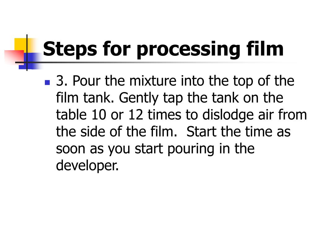 Steps for processing film