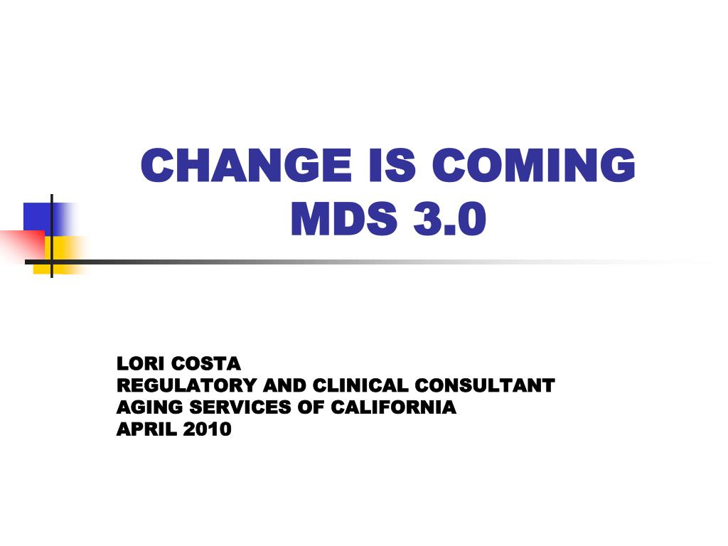 change is coming mds 3 0 l.