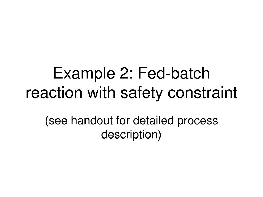 Example 2: Fed-batch reaction with safety constraint