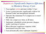 sequencers significantly improve efficiency to minimize energy costs