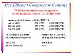 use efficient compressor controls
