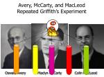 avery mccarty and macleod repeated griffith s experiment