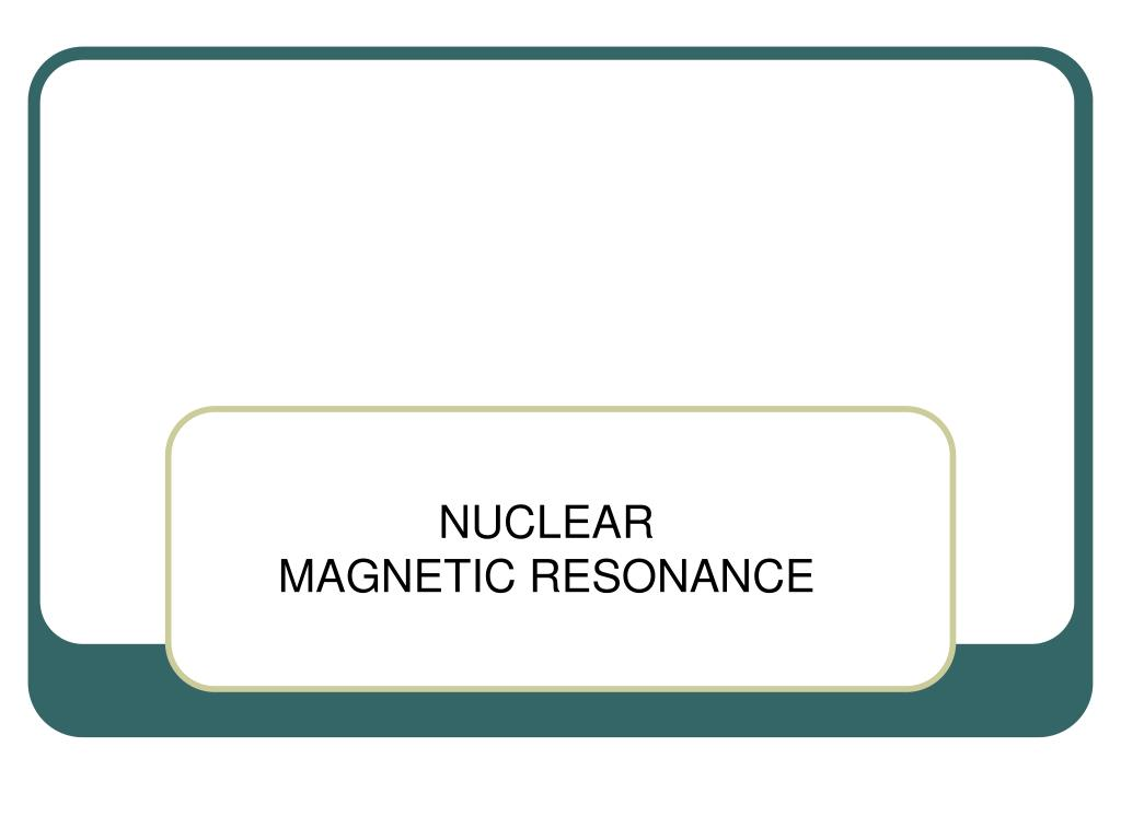 nuclear magnetic resonance l.