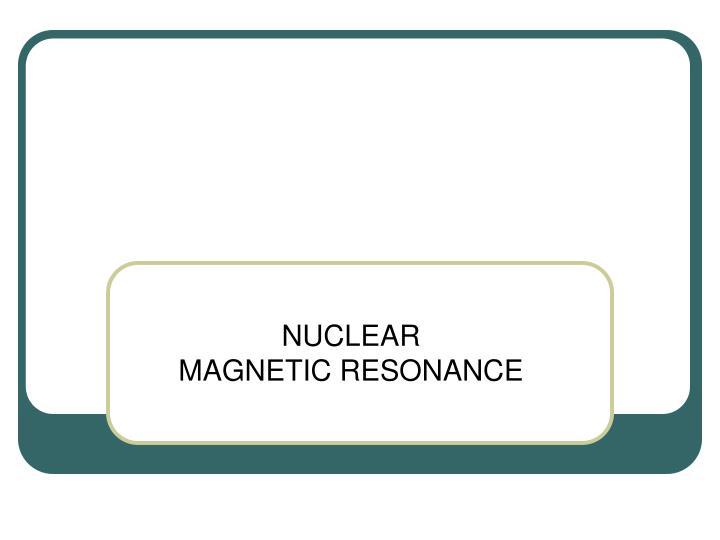 nuclear magnetic resonance n.