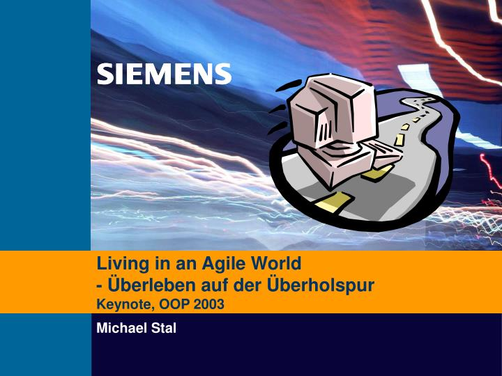 Living in an agile world berleben auf der berholspur keynote oop 2003