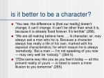 is it better to be a character