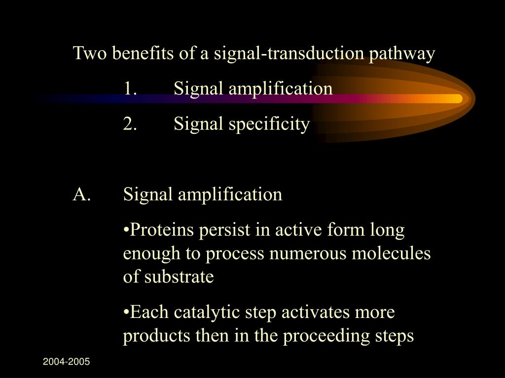 Two benefits of a signal-transduction pathway