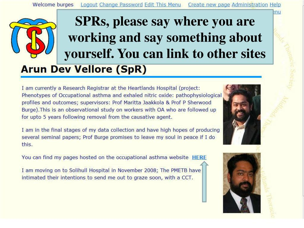 SPRs, please say where you are working and say something about yourself. You can link to other sites