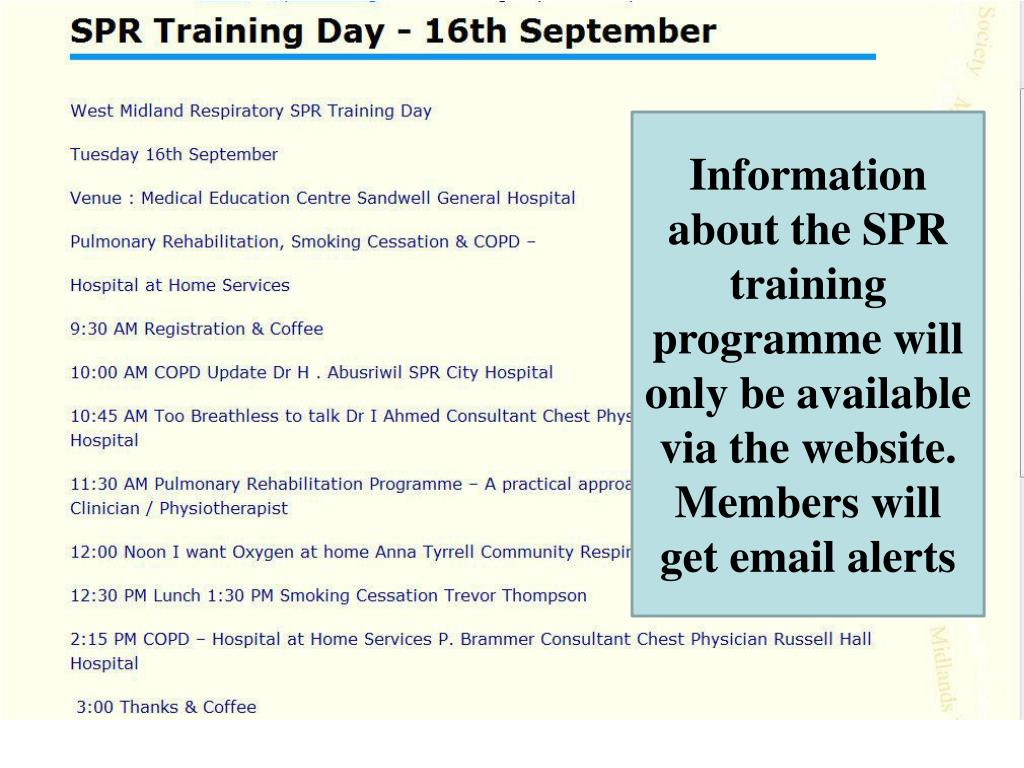 Information about the SPR training programme will only be available via the website. Members will get email alerts