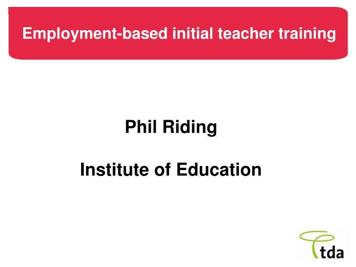 Employment based initial teacher training