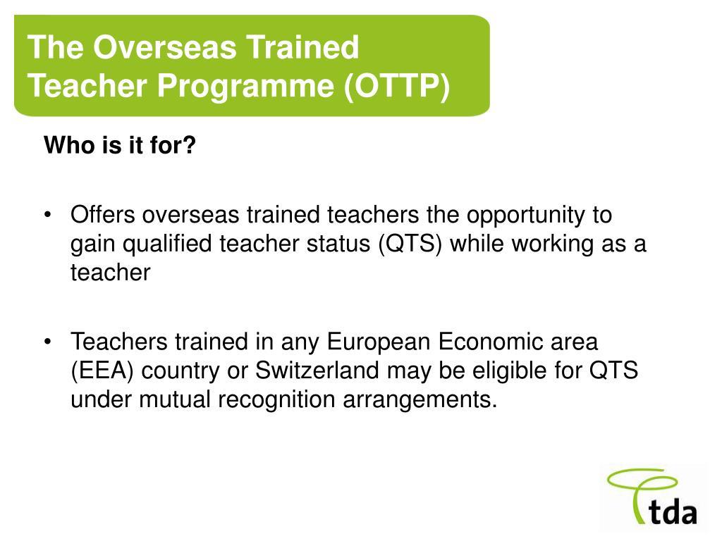 The Overseas Trained Teacher Programme (OTTP)