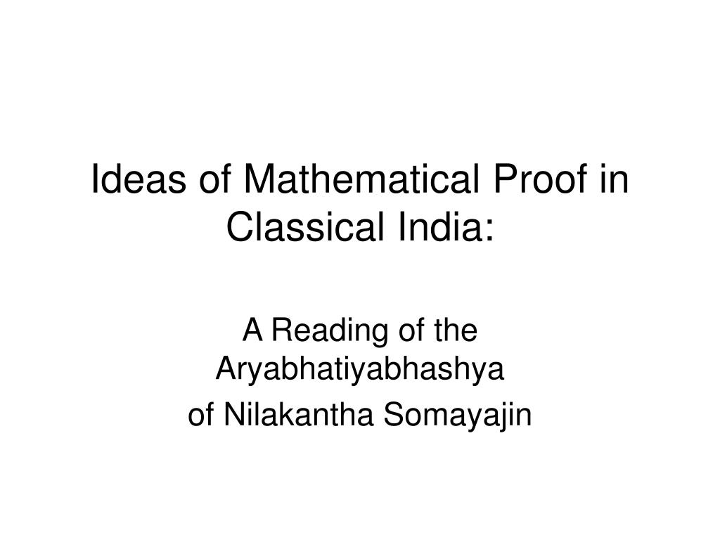 ideas of mathematical proof in classical india l.
