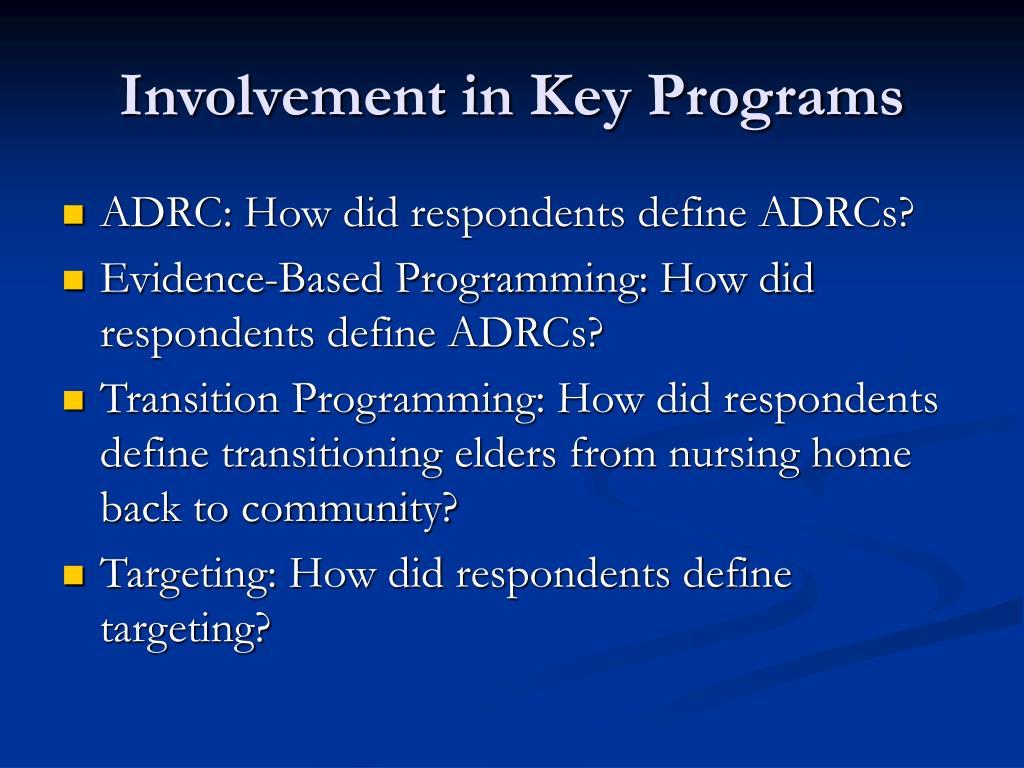 Involvement in Key Programs