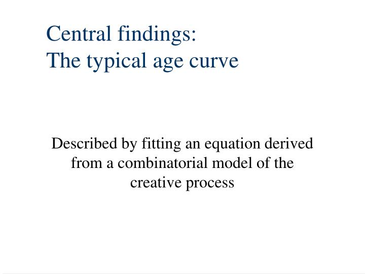 Central findings the typical age curve
