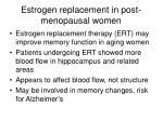 estrogen replacement in post menopausal women