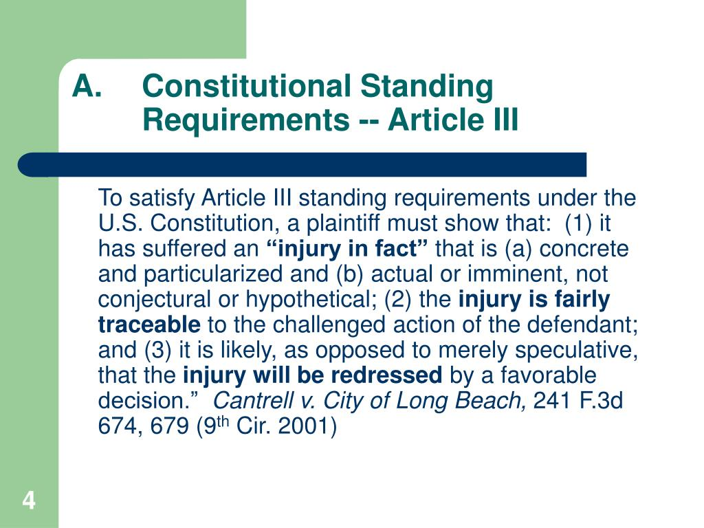 A.	Constitutional Standing 	Requirements -- Article III
