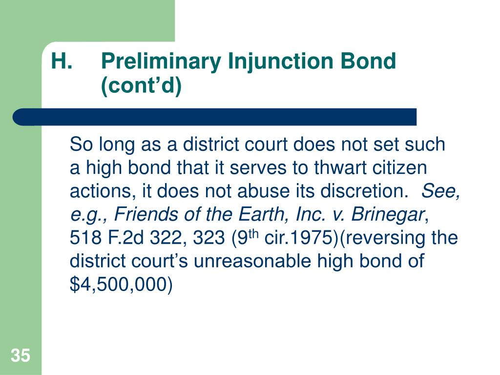 H.	Preliminary Injunction Bond 	(cont'd)