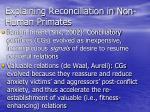 explaining reconciliation in non human primates