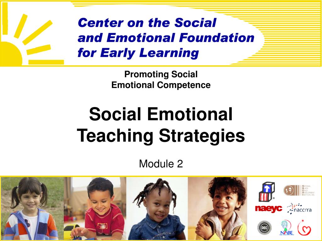 promoting social emotional competence social emotional teaching strategies l.