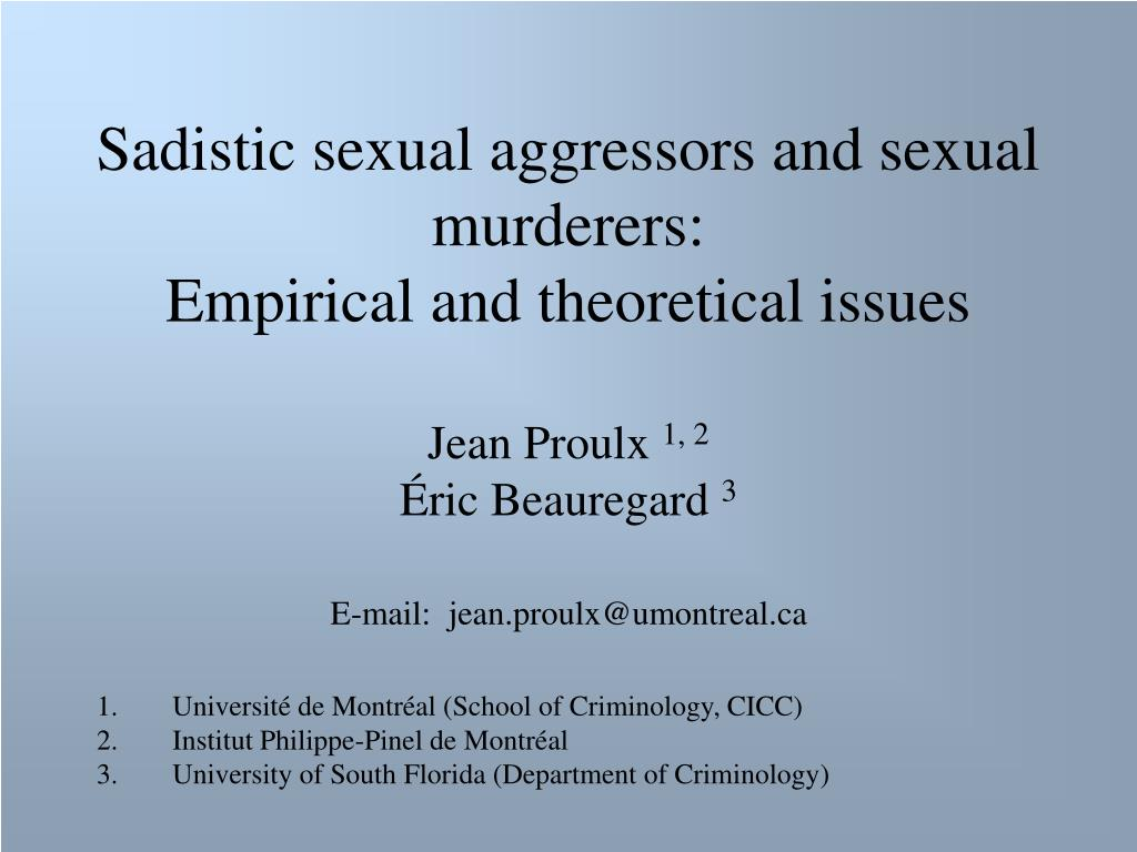 sadistic sexual aggressors and sexual murderers empirical and theoretical issues l.