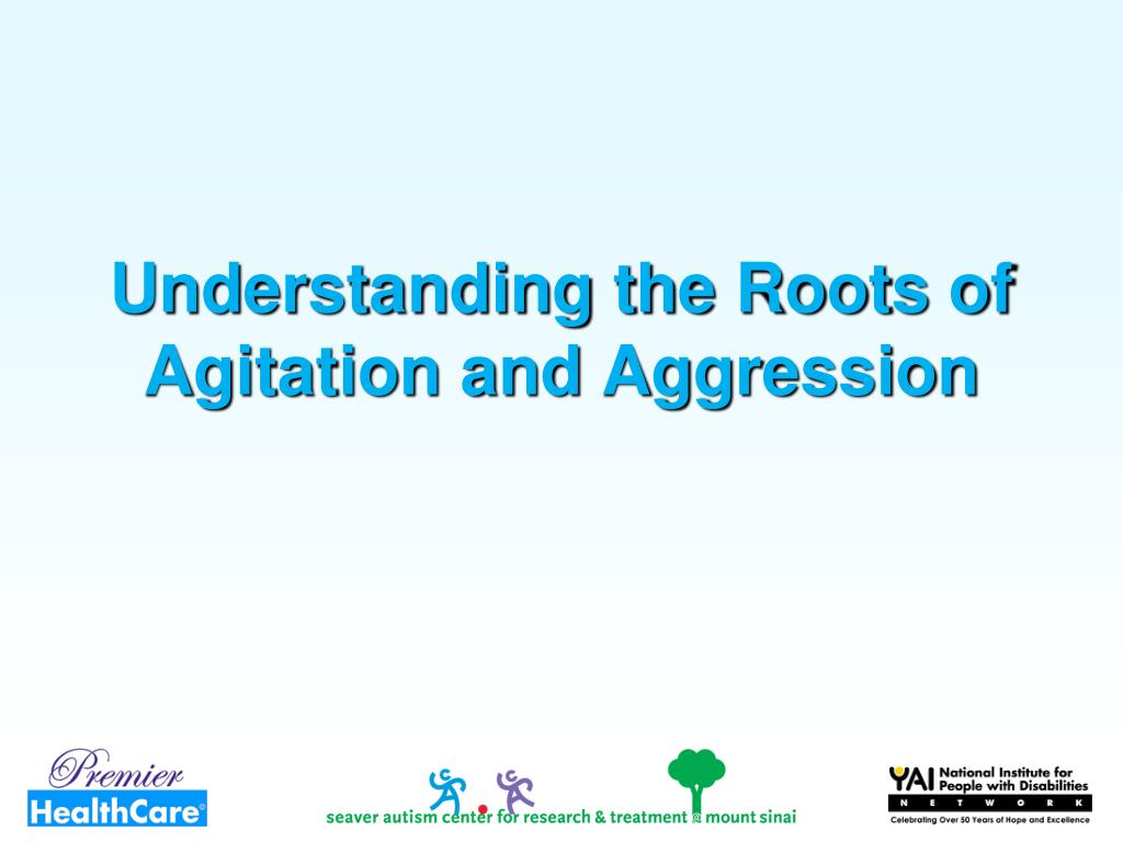 Understanding the Roots of Agitation and Aggression
