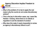 agency discretion implies freedom to decide