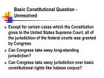 basic constitutional question unresolved