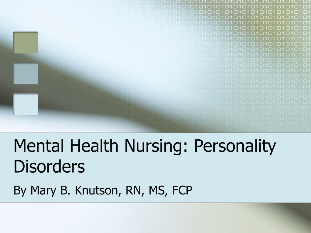 Mental Health Nursing: Personality Disorders