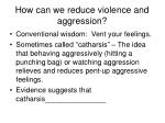 how can we reduce violence and aggression