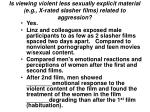 is viewing violent less sexually explicit material e g x rated slasher films related to aggression