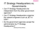 it strategy headquarters vs governments