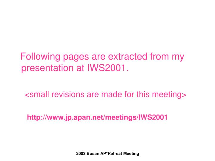 Following pages are extracted from my presentation at IWS2001.
