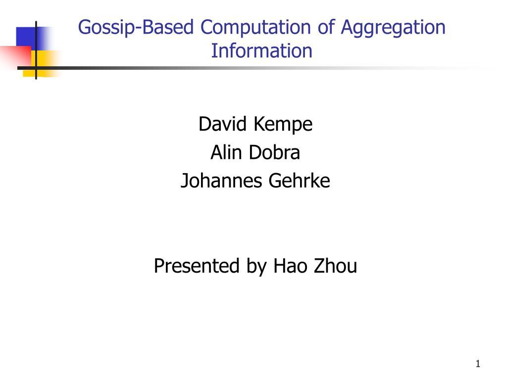 gossip based computation of aggregation information l.