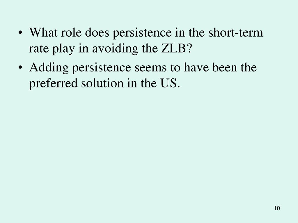 What role does persistence in the short-term rate play in avoiding the ZLB?