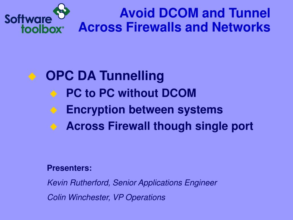 Avoid DCOM and Tunnel Across Firewalls and Networks