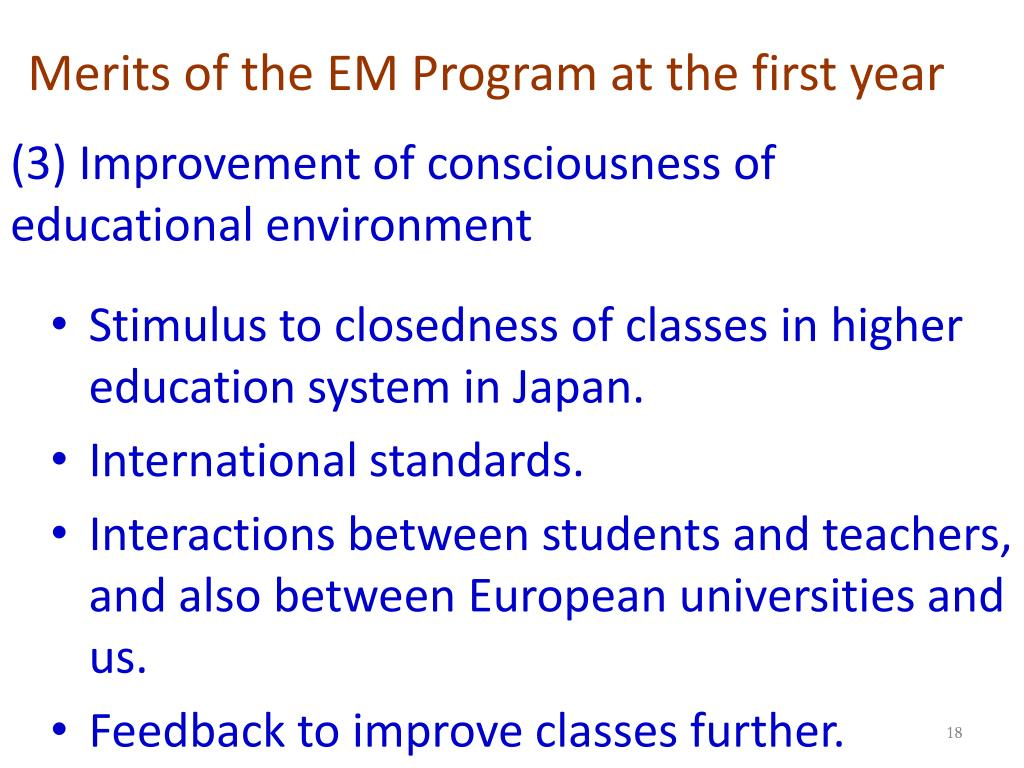 Merits of the EM Program at the first year