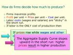 how do firms decide how much to produce