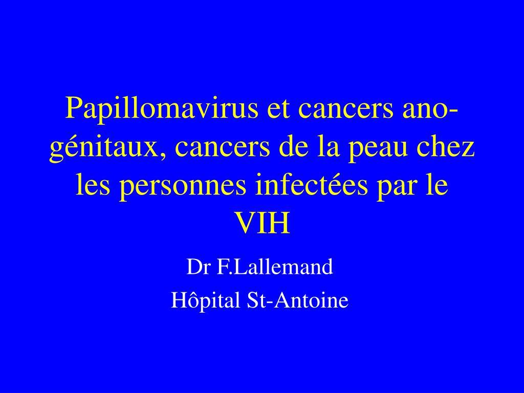 papillomavirus et cancers ano g nitaux cancers de la peau chez les personnes infect es par le vih l.