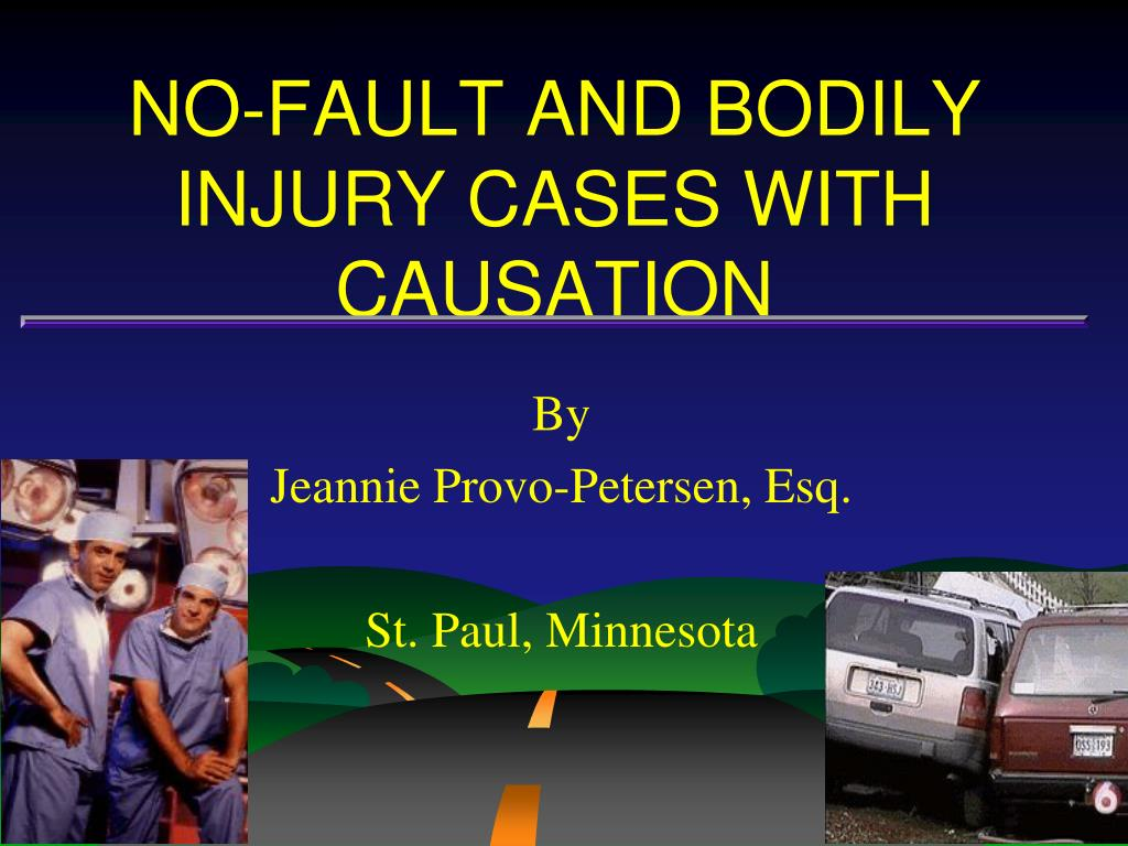 no fault and bodily injury cases with causation l.