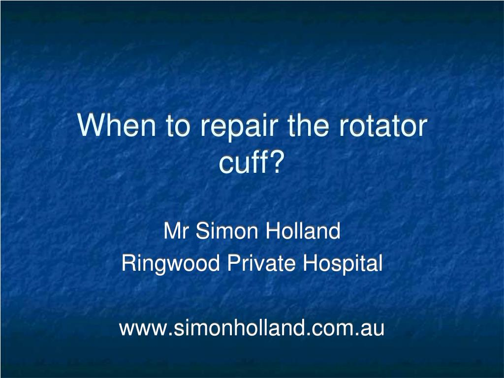 when to repair the rotator cuff l.