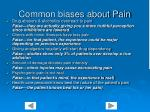 common biases about pain