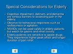 special considerations for elderly