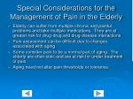 special considerations for the management of pain in the elderly