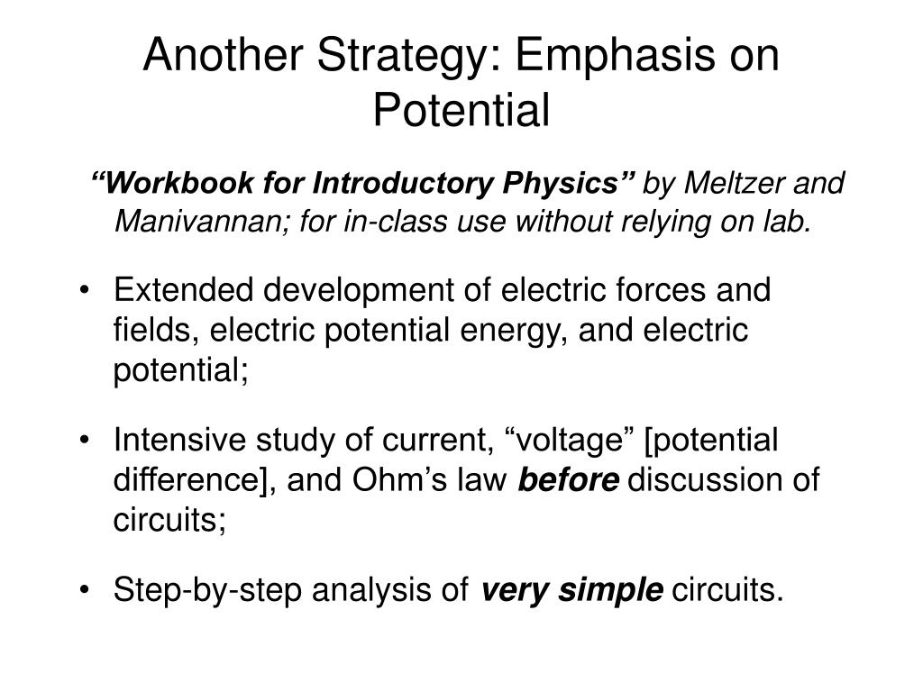 Another Strategy: Emphasis on Potential