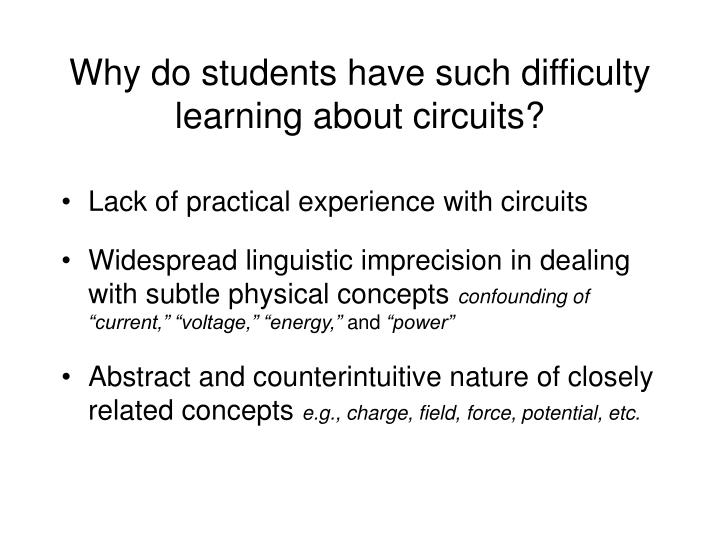 Why do students have such difficulty learning about circuits